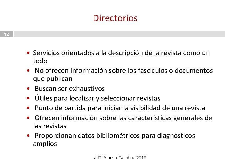 Directorios 12 • Servicios orientados a la descripción de la revista como un todo