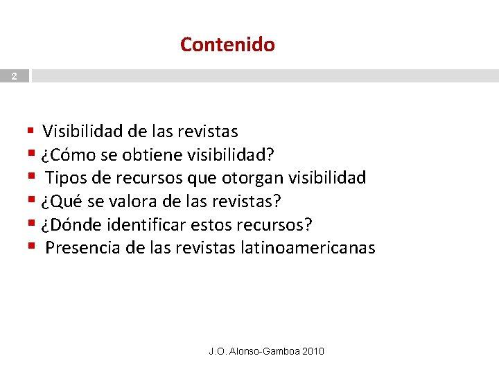 Contenido 2 § Visibilidad de las revistas § ¿Cómo se obtiene visibilidad? § Tipos