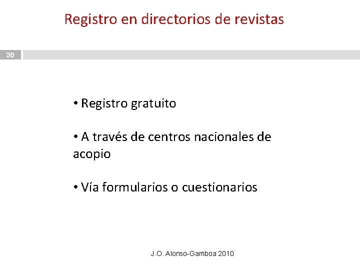 Registro en directorios de revistas 30 • Registro gratuito • A través de centros