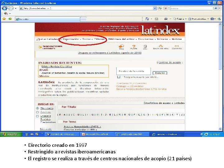 33 • Directorio creado en 1997 • Restringido a revistas iberoamericanas • El registro