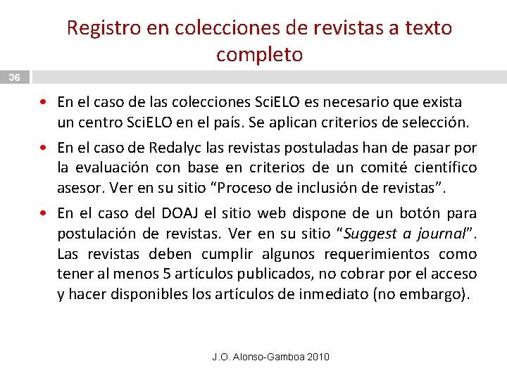 Registro en colecciones de revistas a texto completo 36 • En el caso de