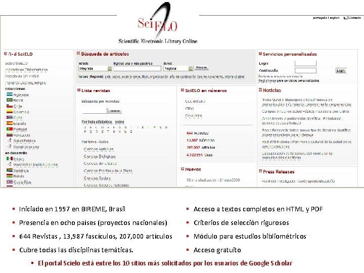 38 § Iniciado en 1997 en BIREME, Brasil § Acceso a textos completos en