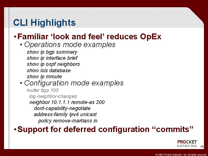 CLI Highlights • Familiar 'look and feel' reduces Op. Ex • Operations mode examples