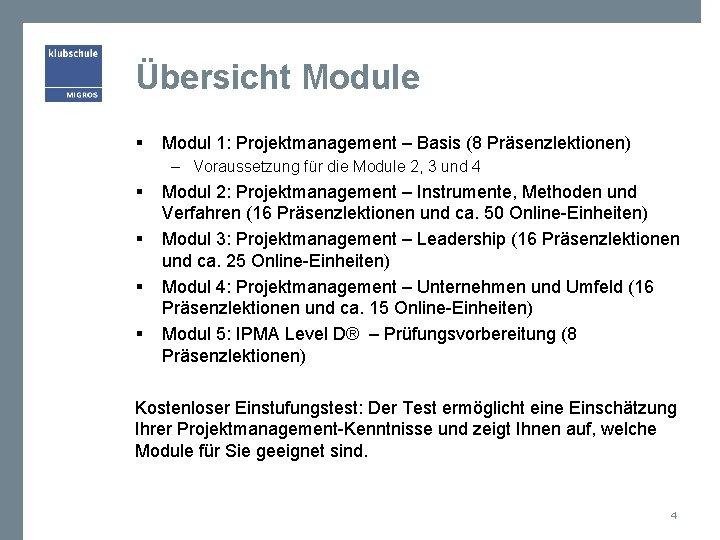 Übersicht Module § Modul 1: Projektmanagement – Basis (8 Präsenzlektionen) – Voraussetzung für die