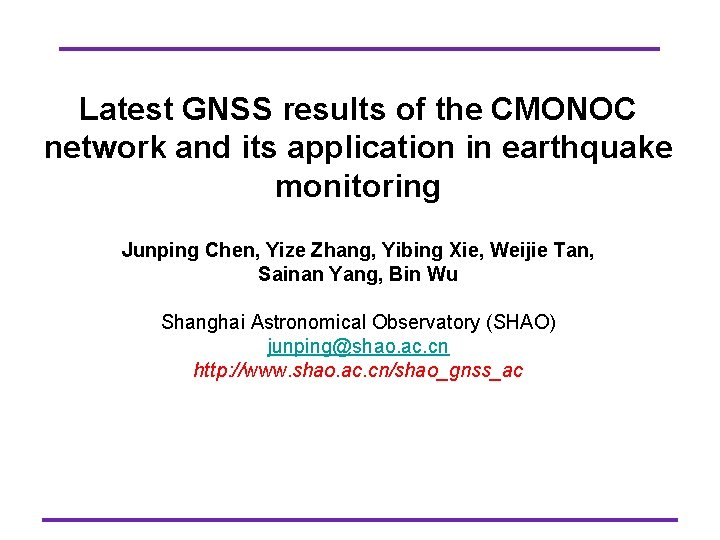 Latest GNSS results of the CMONOC network and its application in earthquake monitoring Junping