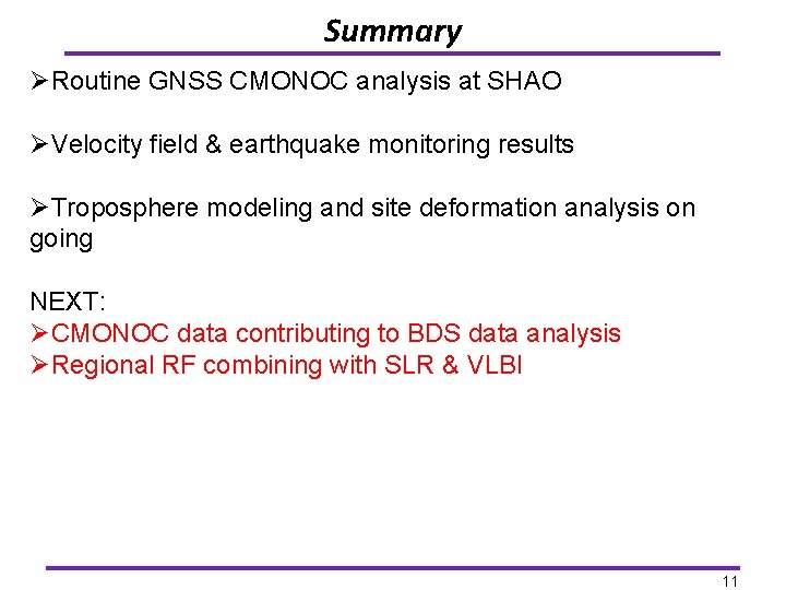 Summary ØRoutine GNSS CMONOC analysis at SHAO ØVelocity field & earthquake monitoring results ØTroposphere