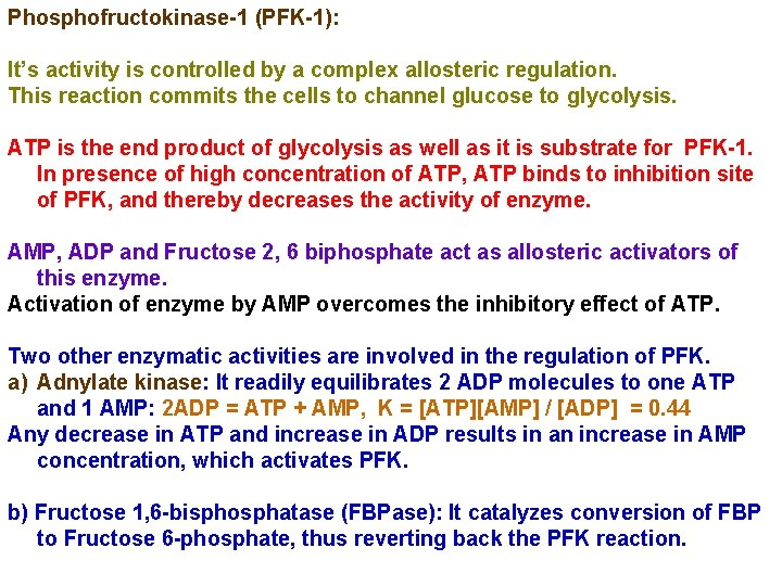 Phosphofructokinase-1 (PFK-1): It's activity is controlled by a complex allosteric regulation. This reaction commits