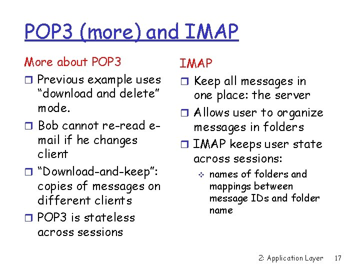 """POP 3 (more) and IMAP More about POP 3 r Previous example uses """"download"""