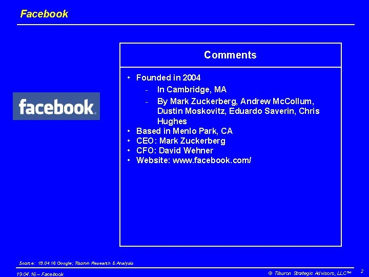 Facebook Comments • Founded in 2004 - In Cambridge, MA - By Mark Zuckerberg,