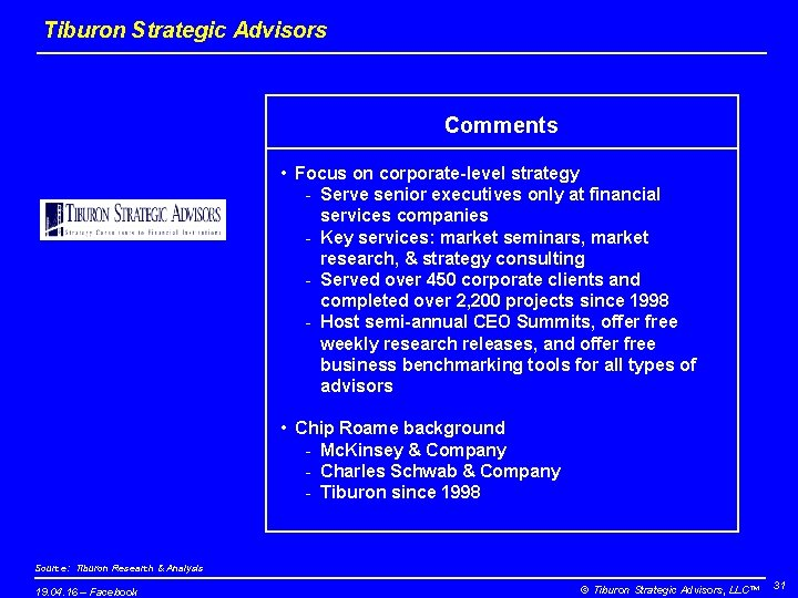 Tiburon Strategic Advisors Comments • Focus on corporate-level strategy - Serve senior executives only