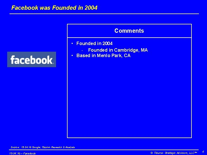 Facebook was Founded in 2004 Comments • Founded in 2004 - Founded in Cambridge,
