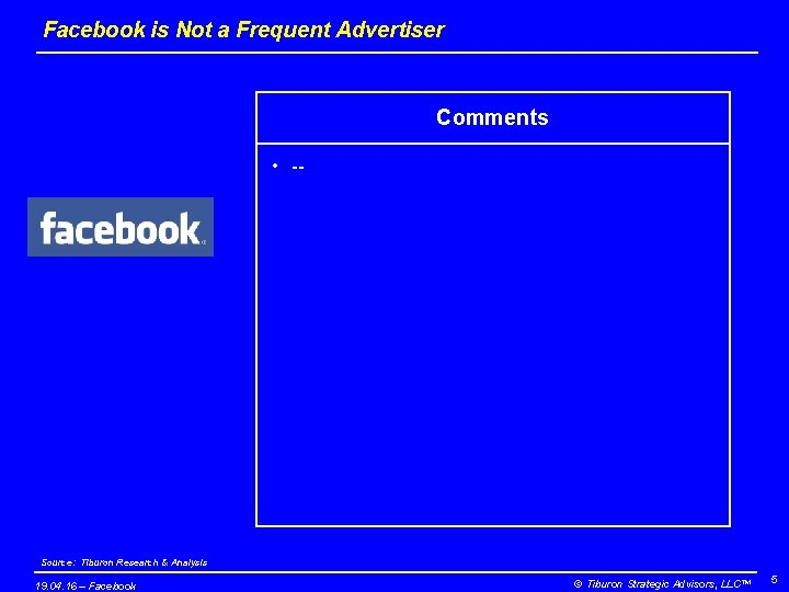 Facebook is Not a Frequent Advertiser Comments • -- Source: Tiburon Research & Analysis