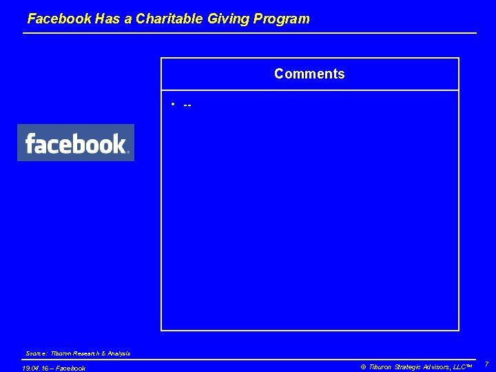 Facebook Has a Charitable Giving Program Comments • -- Source: Tiburon Research & Analysis