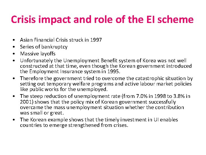 Crisis impact and role of the EI scheme • • Asian Financial Crisis struck