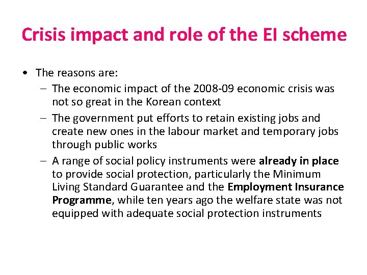 Crisis impact and role of the EI scheme • The reasons are: – The