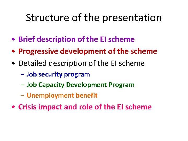 Structure of the presentation • Brief description of the EI scheme • Progressive development