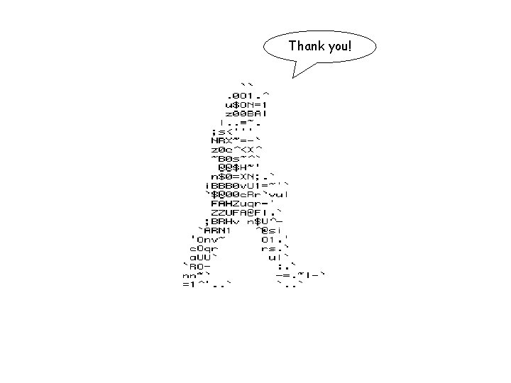 Thank you! THANK YOU! Discussion…