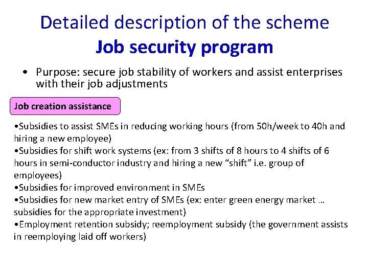 Detailed description of the scheme Job security program • Purpose: secure job stability of