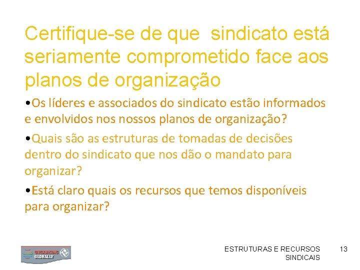 Certifique-se de que sindicato está seriamente comprometido face aos planos de organização • Os