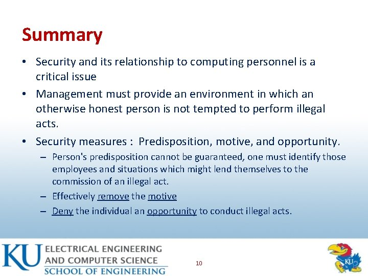 Summary • Security and its relationship to computing personnel is a critical issue •