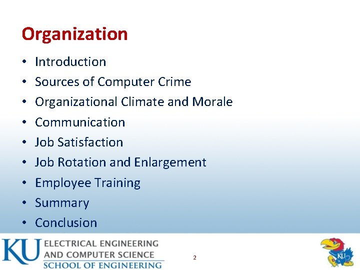 Organization • • • Introduction Sources of Computer Crime Organizational Climate and Morale Communication