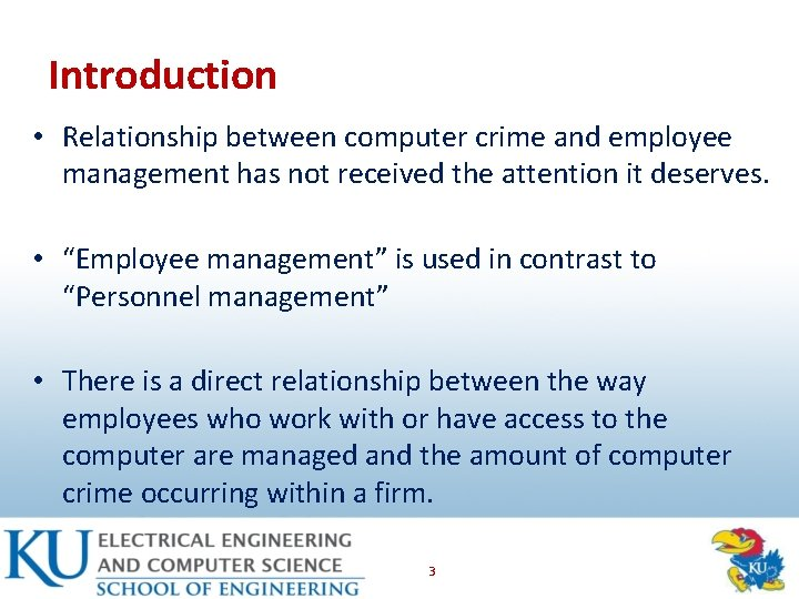 Introduction • Relationship between computer crime and employee management has not received the attention