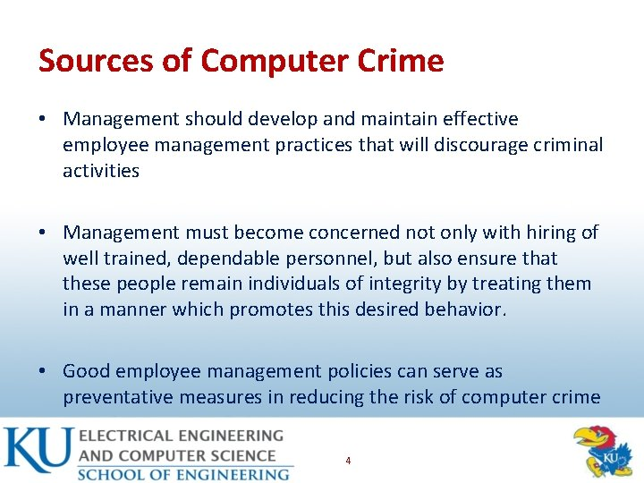 Sources of Computer Crime • Management should develop and maintain effective employee management practices