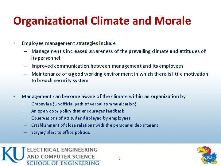Organizational Climate and Morale • Employee management strategies include – Management's increased awareness of