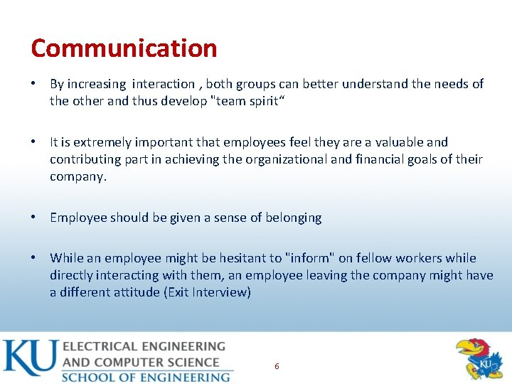 Communication • By increasing interaction , both groups can better understand the needs of