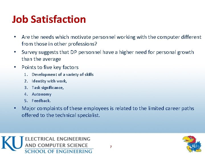 Job Satisfaction • Are the needs which motivate personnel working with the computer different