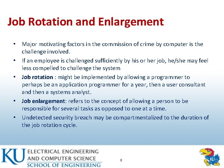 Job Rotation and Enlargement • Major motivating factors in the commission of crime by