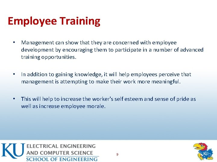 Employee Training • Management can show that they are concerned with employee development by