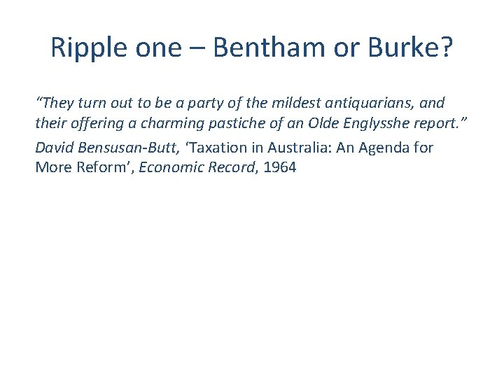 """Ripple one – Bentham or Burke? """"They turn out to be a party of"""