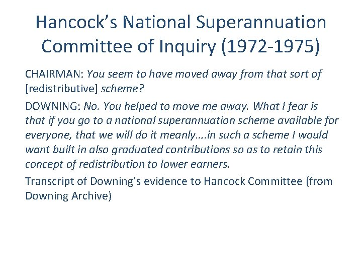 Hancock's National Superannuation Committee of Inquiry (1972 -1975) CHAIRMAN: You seem to have moved