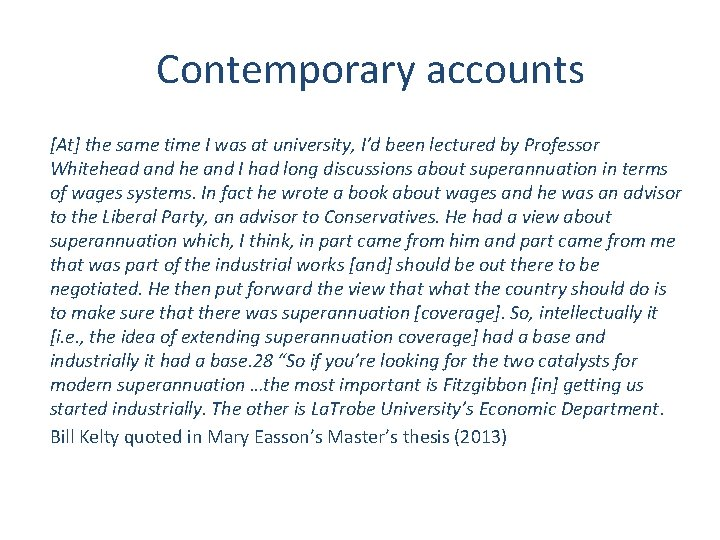 Contemporary accounts [At] the same time I was at university, I'd been lectured by