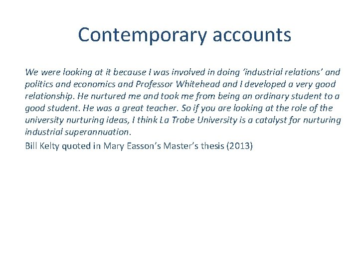 Contemporary accounts We were looking at it because I was involved in doing 'industrial