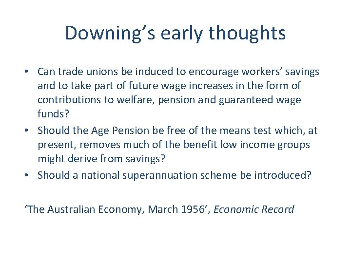 Downing's early thoughts • Can trade unions be induced to encourage workers' savings and