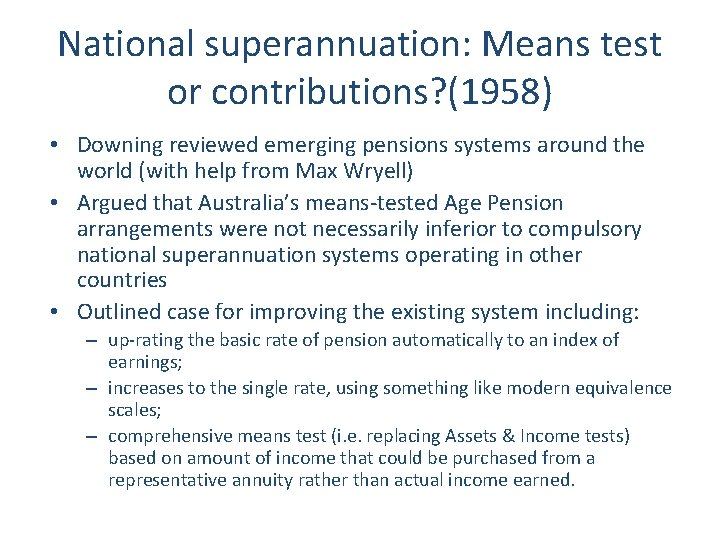 National superannuation: Means test or contributions? (1958) • Downing reviewed emerging pensions systems around