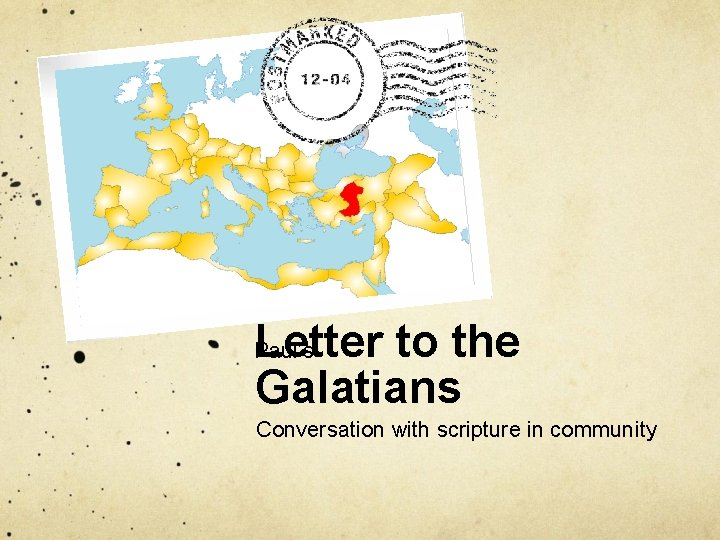 Letter to the Galatians Paul's Conversation with scripture in community