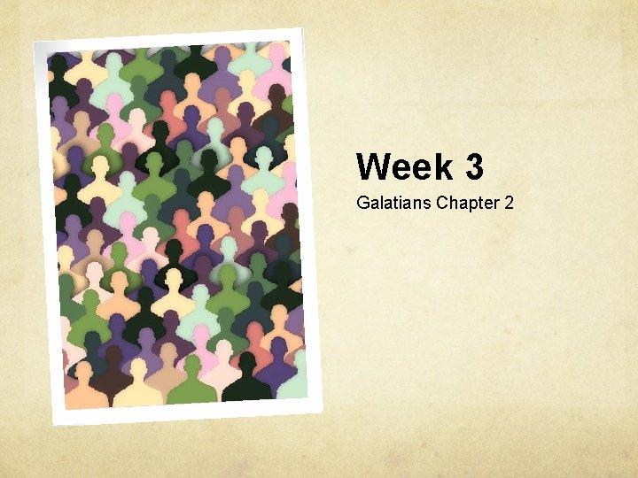 Week 3 Galatians Chapter 2