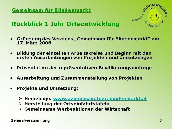 """Gemeinsam für Blindenmarkt Rückblick 1 Jahr Ortsentwicklung • Gründung des Vereines """"Gemeinsam für Blindenmarkt"""""""