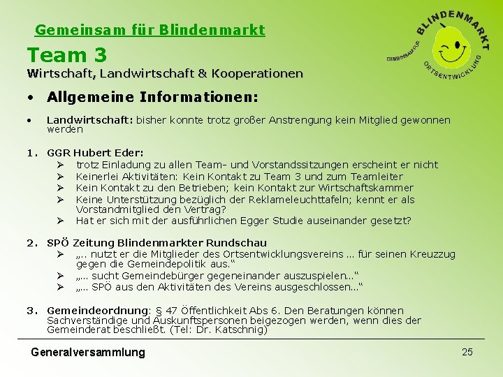 Gemeinsam für Blindenmarkt Team 3 Wirtschaft, Landwirtschaft & Kooperationen • Allgemeine Informationen: • Landwirtschaft: