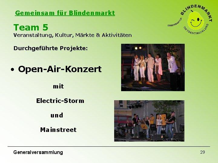 Gemeinsam für Blindenmarkt Team 5 Veranstaltung, Kultur, Märkte & Aktivitäten Durchgeführte Projekte: • Open-Air-Konzert