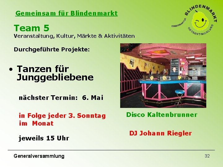 Gemeinsam für Blindenmarkt Team 5 Veranstaltung, Kultur, Märkte & Aktivitäten Durchgeführte Projekte: • Tanzen