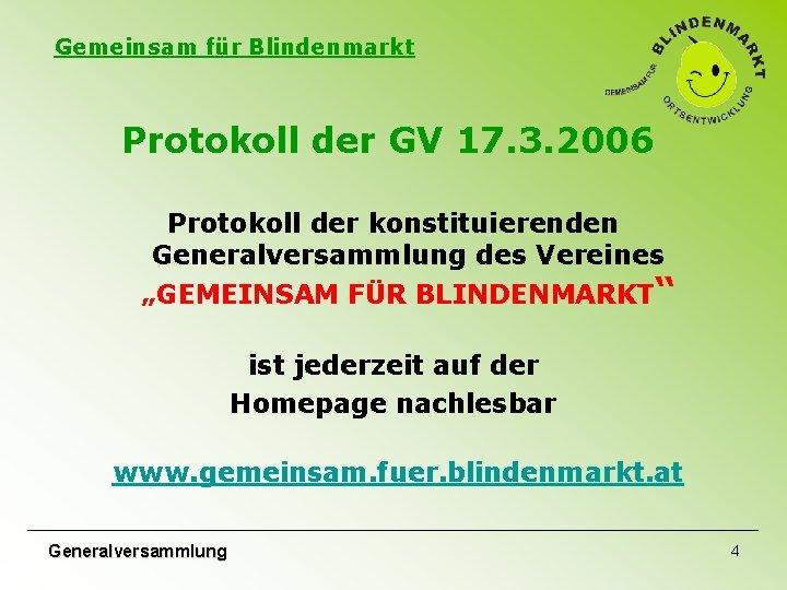 Gemeinsam für Blindenmarkt Protokoll der GV 17. 3. 2006 Protokoll der konstituierenden Generalversammlung des