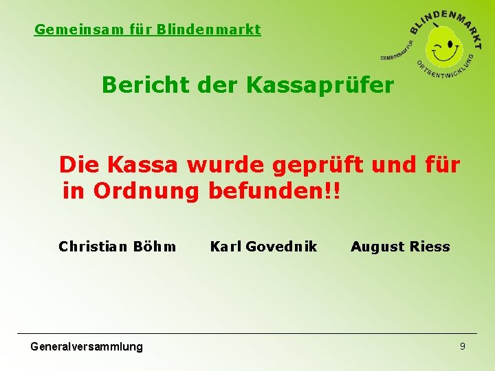 Gemeinsam für Blindenmarkt Bericht der Kassaprüfer Die Kassa wurde geprüft und für in Ordnung
