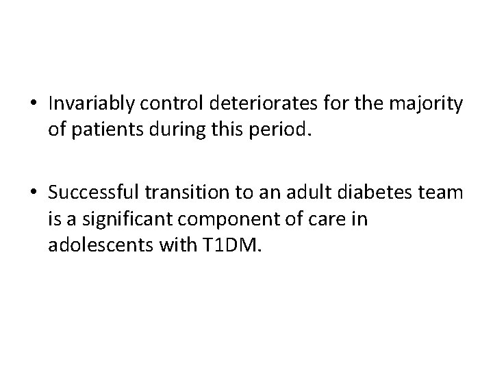 • Invariably control deteriorates for the majority of patients during this period. •
