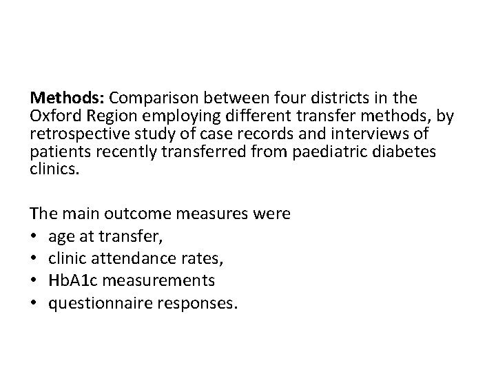 Methods: Comparison between four districts in the Oxford Region employing different transfer methods, by
