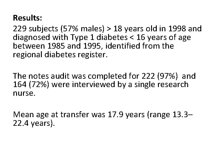 Results: 229 subjects (57% males) > 18 years old in 1998 and diagnosed with