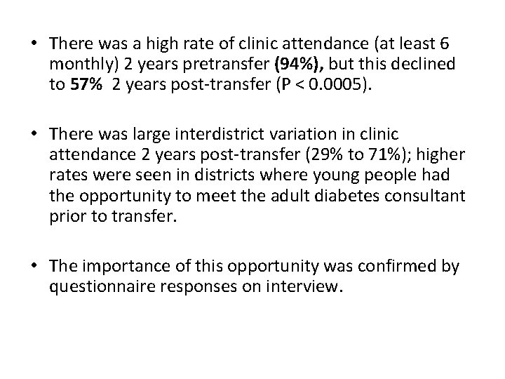 • There was a high rate of clinic attendance (at least 6 monthly)